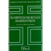 COMPETENCIAS PARA REGULACAO DOS SERVICOS PUBLICOS, AS - A VISAO DOS TRIBUNA