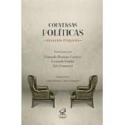 CONVERSAS POLÍTICAS, DESAFIOS PÚBLICOS: ENTREVISTAS COM FERNANDO HENRIQUE CARDOSO, FERNANDO HADDAD E