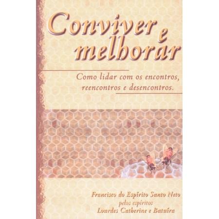 CONVIVER E MELHORAR - COMO LIDAR COM OS ENCONTROS, REENCONTROS E DESENCONTR