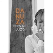 DANUZA & SUA VISÃO DE MUNDO SEM JUÍZO