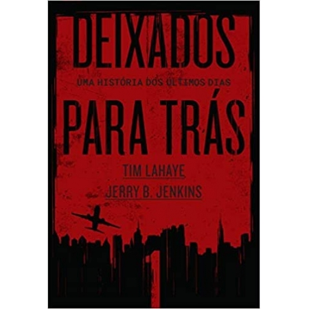 DEIXADOS PARA TRAS - VOL. 01
