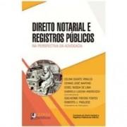 DIREITO NOTARIAL E REGISTROS PUBLICOS - NA PERSPECTIVA DA ADVOCACIA