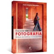 ESCOLA DE FOTOGRAFIA: O GUIA DA ESTETICA - DESENVOLVA O OLHAR FOTOGRAFICO D