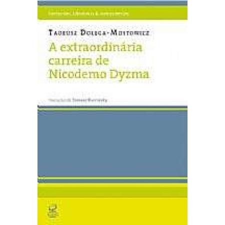 EXTRAORDINARIA CARREIRA DE NICODEMO DYZMA, A - COL.FANFARROES, LIBERTINAS E