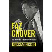 FAZ CHOVER - DEUS TRANSFORMA O DESERTO EM TERRA FERTIL