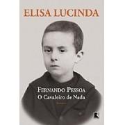 FERNANDO PESSOA, O CAVALEIRO DE NADA