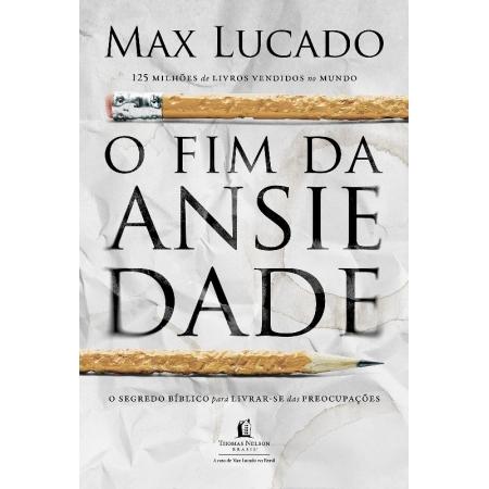 FIM DA ANSIEDADE, O - O SEGREDO BIBLICO PARA LIVRAR-SE DAS PREOCUPACOES