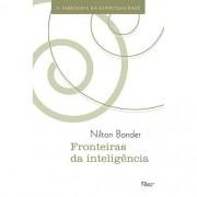 FRONTEIRAS DA INTELIGENCIA - A SABEDORIA DA ESPIRITUALIDADE