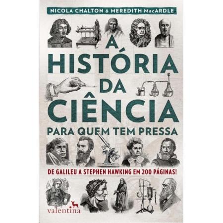 HISTORIA DA CIENCIA PARA QUEM TEM PRESSA, A