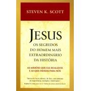 JESUS : OS SEGREDOS DO HOMEM MAIS EXTRAORDINÁRIO DA HISTÓRIA