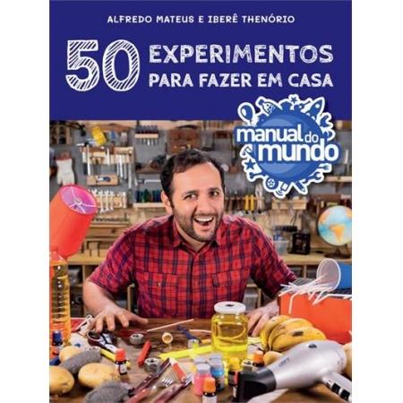 MANUAL DO MUNDO - 50 EXPERIMENTOS P/ FAZER EM CASA