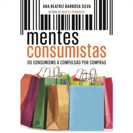 MENTES CONSUMISTAS: DO CONSUMISMO A COMPULSAO POR COMPRAS