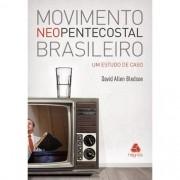 MOVIMENTO NEOPENTECOSTAL BRASILEIRO - UM ESTUDO DE CASO