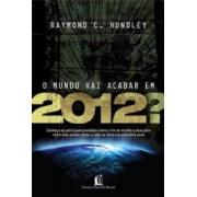 O MUNDO VAI ACABAR EM 2012?
