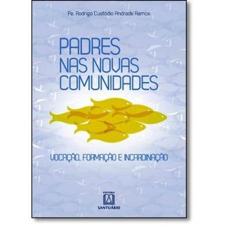 PADRES NAS NOVAS COMUNIDADES - VOCACAO, FORMACAO E INCARDINACAO
