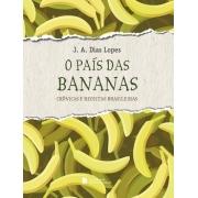 PAIS DAS BANANAS, O - CRONICAS E RECEITAS BRASILEIRAS