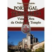 PORTUGAL TEMPLARIO - VIDA E OBRA DA ORDEM DO TEMPLO