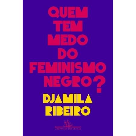 QUEM TEM MEDO DO FEMINISMO NEGRO