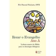 REZAR O EVANGELHO - ANO A