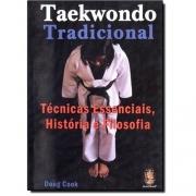 TAEKWONDO TRADICIONAL - TECNICAS ESSENCIAIS, HISTORIA E FILOSOFIA