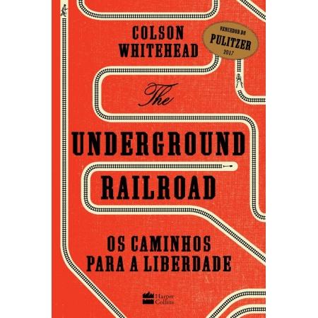 UNDERGROUND RAILROAD, THE: OS CAMINHOS PARA A LIBERDADE