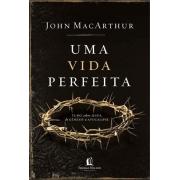 VIDA PERFEITA, UMA - TUDO O QUE A BIBLIA REVELA SOBRE JESUS, DE GENESIS A A
