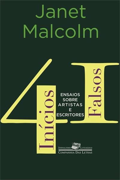41 INICIOS FALSOS - ENSAIOS SOBRE ARTISTAS E ESCRITORES