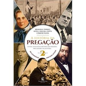 A HISTÓRIA DA PREGAÇÃO (VOLUME 2)