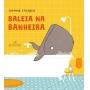 BALEIA NA BANHEIRA