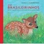 BEBES BRASILEIRINHOS - POESIA PARA OS FILHOTES MAIS ESPECIAIS DA NOSSA FAUN