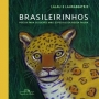 BRASILEIRINHOS - POESIA PARA OS BICHOS MAIS ESPECIAIS DA NOSSA FAUNA
