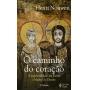 CAMINHO DO CORACAO, O - A ESPIRITUALIDADE DOS PADRES E MADRES DO DESERTO