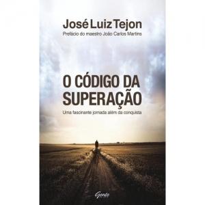 CODIGO DA SUPERACAO, O - UMA FASCINANTE JORNADA ALEM DA CONQUISTA