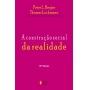 CONSTRUCAO SOCIAL DA REALIDADE, A