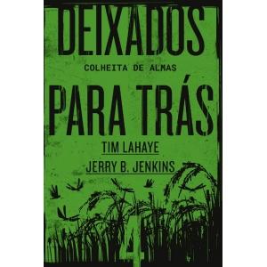 DEIXADOS PARA TRAS 4: COLHEITA DE ALMAS
