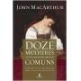 DOZE MULHERES EXTRAORDINARIAMENTE COMUNS