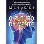 FUTURO DA MENTE, O