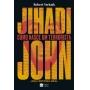 JIHADI JOHN - COMO NASCE UM TERRORISTA: UMA HISTORIA REAL