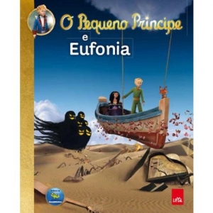 PEQUENO PRINCIPE E EUFONIA, O