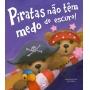 PIRATAS NAO TEM MEDO DO ESCURO! - COL. PRIMEIROS CLASSICOS