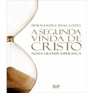 SEGUNDA VINDA DE CRISTO, A