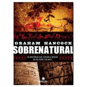 SOBRENATURAL - OS MISTERIOS QUE CERCAM A ORIGEM DA RELIGIAO E DA ARTE