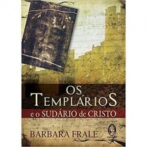 TEMPLARIOS E O SUDARIO DE CRISTO, OS