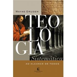 TEOLOGIA SISTEMATICA AO ALCANCE DE TODOS
