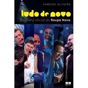 TUDO DE NOVO - A BIOGRAFIA OFICIAL DO ROUPA NOVA