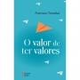 VALOR DE TER VALORES, O