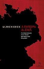 A EUROPA ALEMÃ: A CRISE DO EURO E AS NOVAS PERSPECTIVAS DE PODER