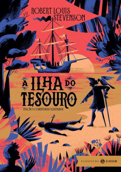 A ILHA DO TESOURO: EDIÇÃO COMENTADA E ILUSTRADA
