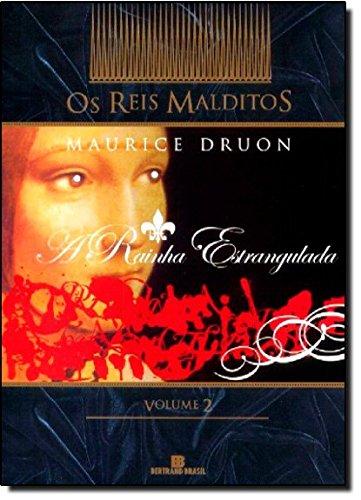 A RAINHA ESTRANGULADA (SÉRIE: OS REIS MALDITOS - VOL. 2)