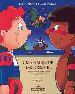 AMIZADE (IM)POSSIVEL, UMA  - AS AVENTURAS DE PEDRO E AUKE NO BRASIL COLONIA